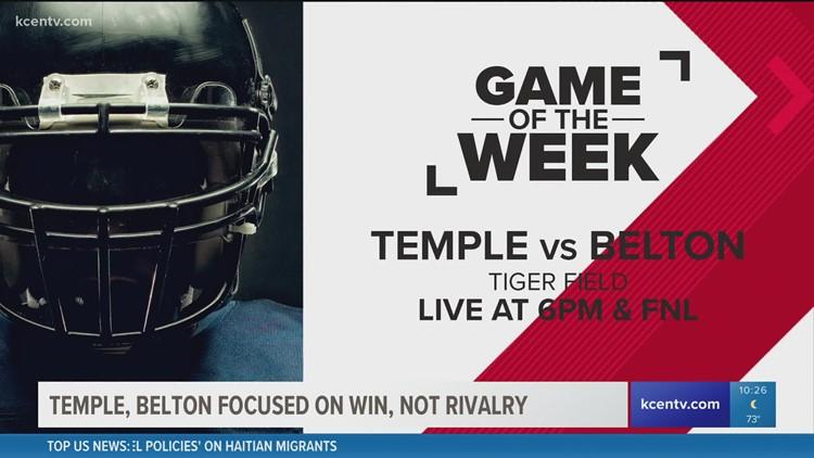 GOTW: Temple, Belton focus on win, not rivalry