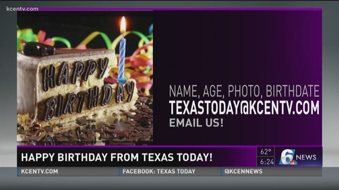 Texas Today Birthdays Kcentv