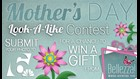 Do You Resemble Your Mother? Enter The Mothers Look-A-Like Photo Contest!