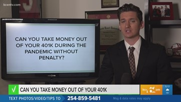 Verify: Can you take money out of your 401K during the pandemic without penalty?