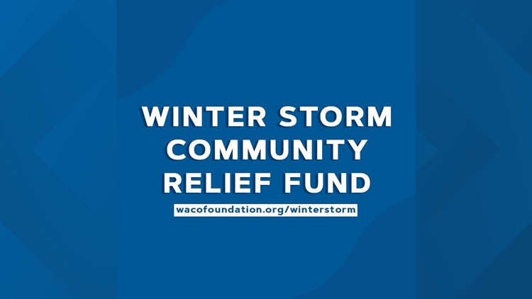Waco Foundation launches winter storm community relief fund